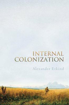 internal-colonization-russias-imperial-experience